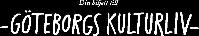 Din biljett till Göteborgs kulturliv